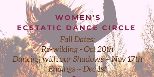 Re-wilding ~  Women's Ecstatic Dance Circle