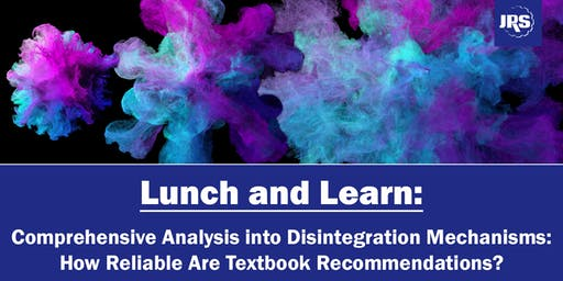 Lunch & Learn: A Comprehensive Analysis into Disintegration Mechanisms