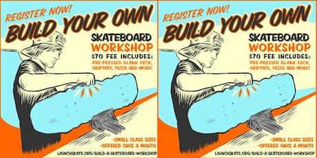 Build Your Own Skateboard Workshop (12/14/19) tickets