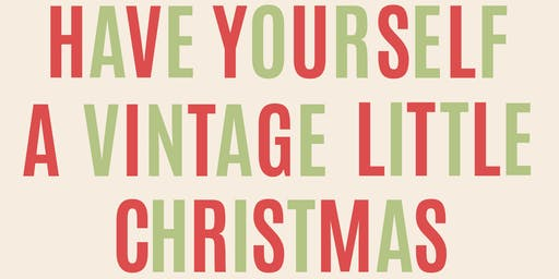 Have Yourself A Vintage Little Christmas