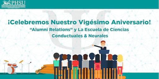 Vigésimo Aniversario de la Escuela de Ciencias Conductuales & Neurales