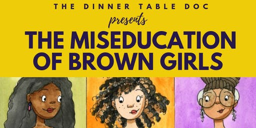 The Miseducation of Brown Girls and The College Process Workshop