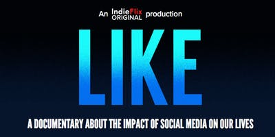 LIKE: A documentary about the impact of Social Media on our Lives & Panel discussion