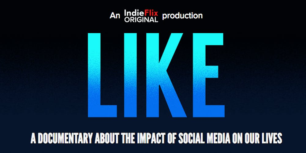 LIKE A Documentary About The Impact Of Social Media On Our