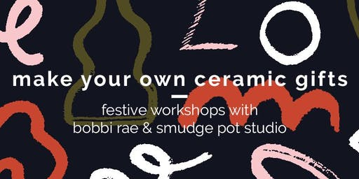 MAKE YOUR OWN CERAMIC GIFTS - Sculptural Gifts