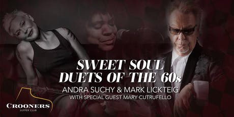 Sweet Soul Duets of the 60's with Mark Lickteig and Andra Suchy tickets