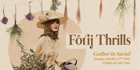 Fôrij Thrills presents Gather In Social tickets