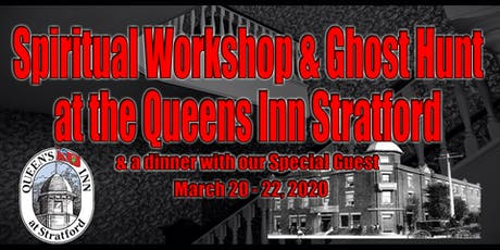 Spiritual Workshop & Ghost Hunt in Stratford tickets