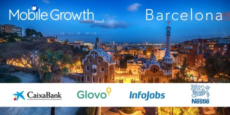 Mobile Growth Barcelona w/Glovo, Nestlé, InfoJobs & CaixaBank at OneCoWork tickets