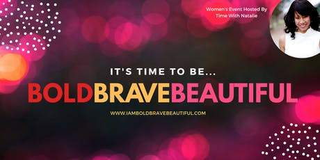 It's Time To Be... Bold Brave Beautiful tickets