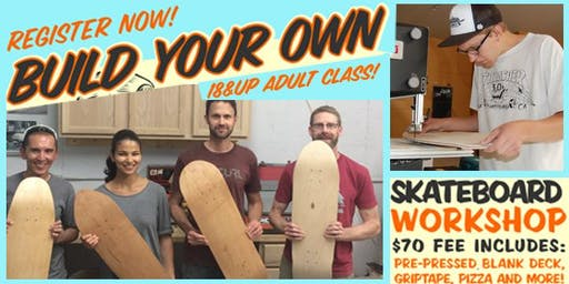 Build Your Own Skateboard Workshop 18+ (12/7/19)