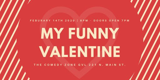 My Funny Valentine - The Comedy Zone Greenville
