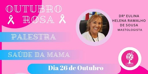 PALESTRA  OUTUBRO ROSA -  SAÚDE DA MAMA