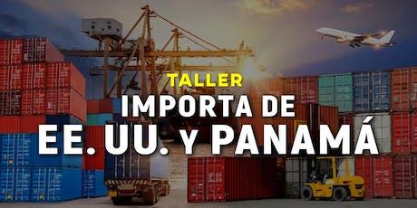Importa de Estados Unidos y Panamá tickets
