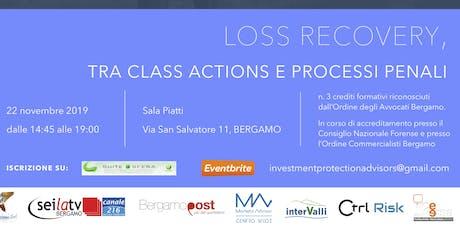 LOSS RECOVERY, TRA CLASS ACTIONS E PROCESSI PENALI biglietti