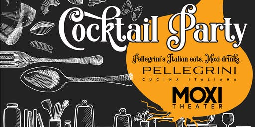 Pellegrini's Cocktail Party at the Moxi Theater