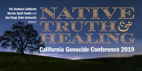 Native Truth & Healing: California Genocide Conference 2019 tickets