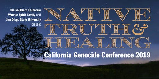 Native Truth & Healing: California Genocide Conference 2019