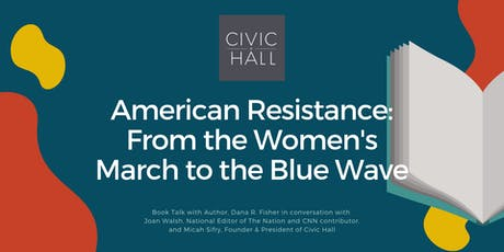American Resistance, a fireside chat with author Dana R. Fisher tickets