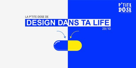 Design your life - La P'tite Dose  billets