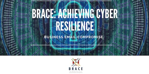 BRACE: Achieving Cyber Resilience – Business Email Compromise