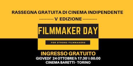 FILMMAKER DAY TORINO - INGRESSO GRATUITO biglietti