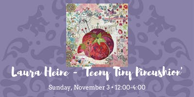 Laura Heine Teeny Tiny Pincushion Quilt • November 3, 2019