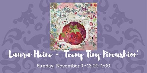 Laura Heine Teeny Tiny Pincushion Quilt • November 3, 2019