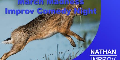 Madness in March Improv Comedy Night