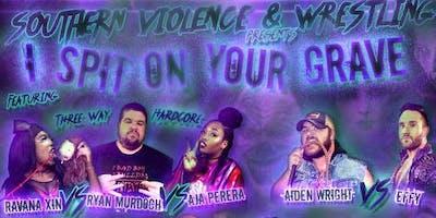 Southern Violence And Wrestling: I Spit On Your Grave
