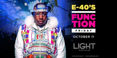 E40 •FREE ENTRY, GIRLS FREE DRINKS & LINE SKIP• @ LIGHT Nightclub