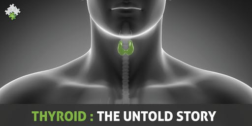 The Thyroid: The Untold Story