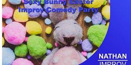 Sexy Bunny Easter Improv Comedy Party tickets