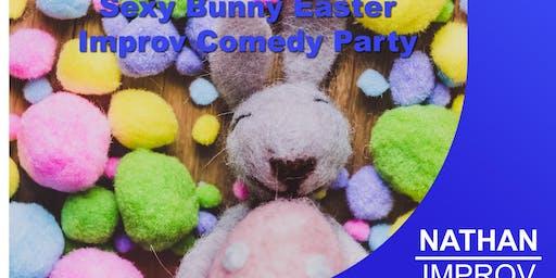 Sexy Bunny Easter Improv Comedy Party