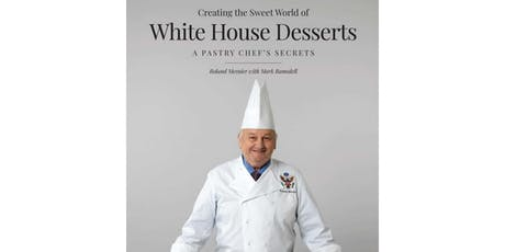 Creating a Sweet World of White House Desserts tickets
