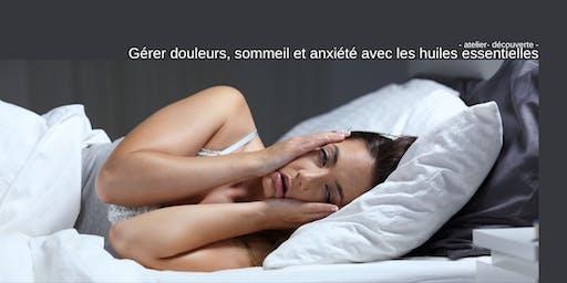 Comment gérer: douleurs, insomnie et anxiété avec les huiles essentielles