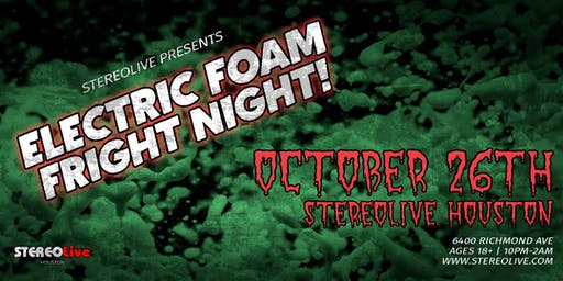 Electric Foam Fright Night - Stereo Live Houston