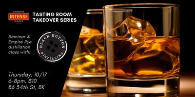 Black Button Distilling Tasting Room Takeover & Rye Whiskey Class