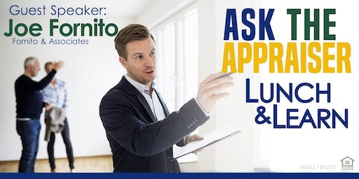 Ask the Appraiser Lunch & Learn