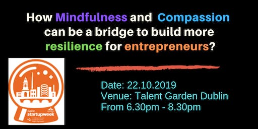 Dublin Startup Week  Event - Building more compassionate work environment.