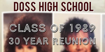 30 Year Reunion for Doss High School Class of 1989!!!
