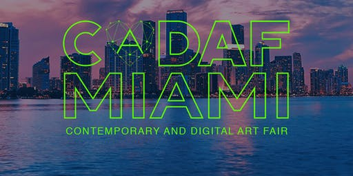 CADAF Miami - Contemporary and Digital Art Fair