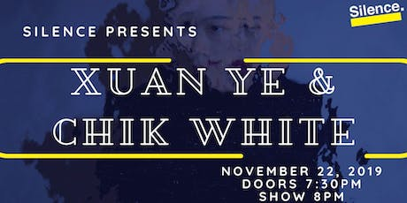 Silence Presents Breath Fractals - Xuan Ye & Chik White tickets