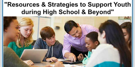 Resources and Strategies to Support Youth During High School and Beyond tickets