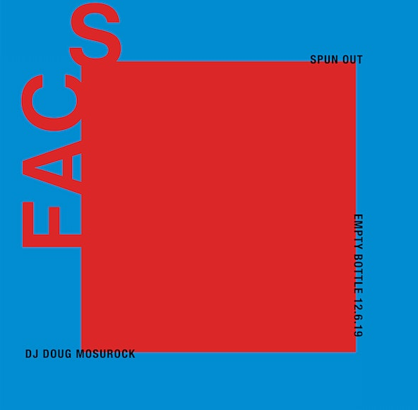 FACS / Spun Out / DJ Doug Mosurock (CHIRP)
