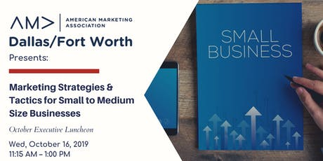 AMA DFW Executive Luncheon: Marketing Strategies for Small & Medium Sized Businesses tickets