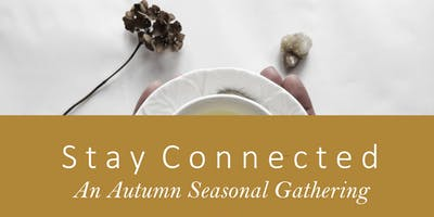 SEASONAL GATHERING AUTUMN 'STAY CONNECTED'- Creativity for Well-being