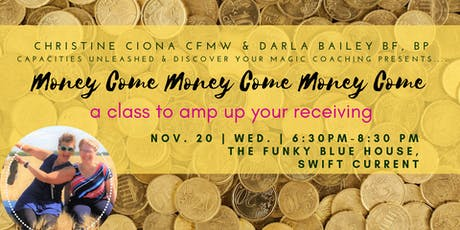 MONEY COME MONEY COME MONEY COME!!! How Much Are You Willing To Receive? tickets