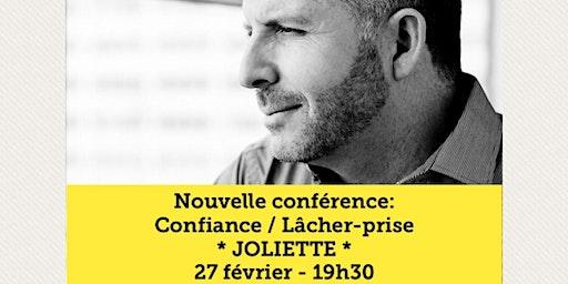 JOLIETTE - Confiance / Lâcher-prise 15$