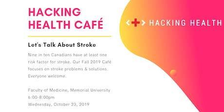 Hacking Health Cafe: Let's Talk Stroke tickets